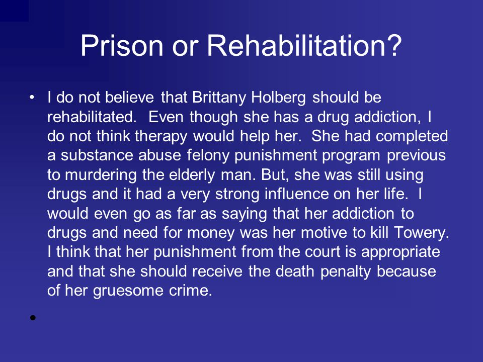 Prison or Rehabilitation