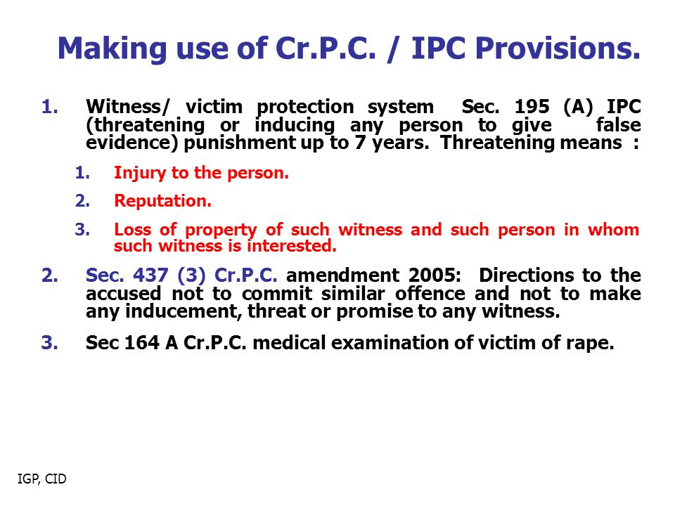 Making use of Cr.P.C. / IPC Provisions.