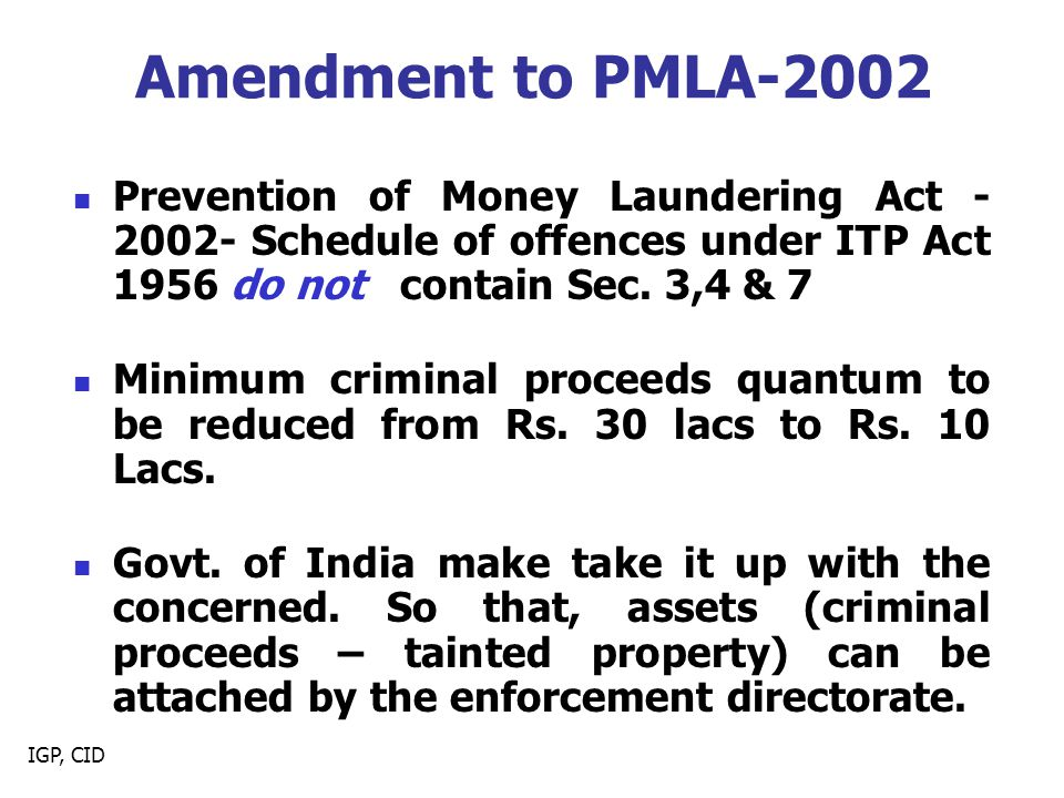 Amendment to PMLA-2002 Prevention of Money Laundering Act - 2002- Schedule of offences under ITP Act 1956 do not contain Sec. 3,4 & 7.