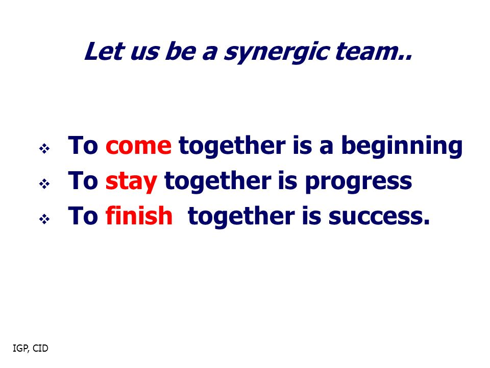 Let us be a synergic team..