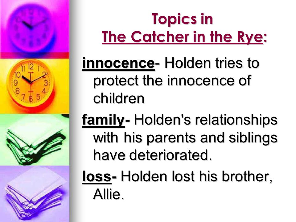 Topics in The Catcher in the Rye:
