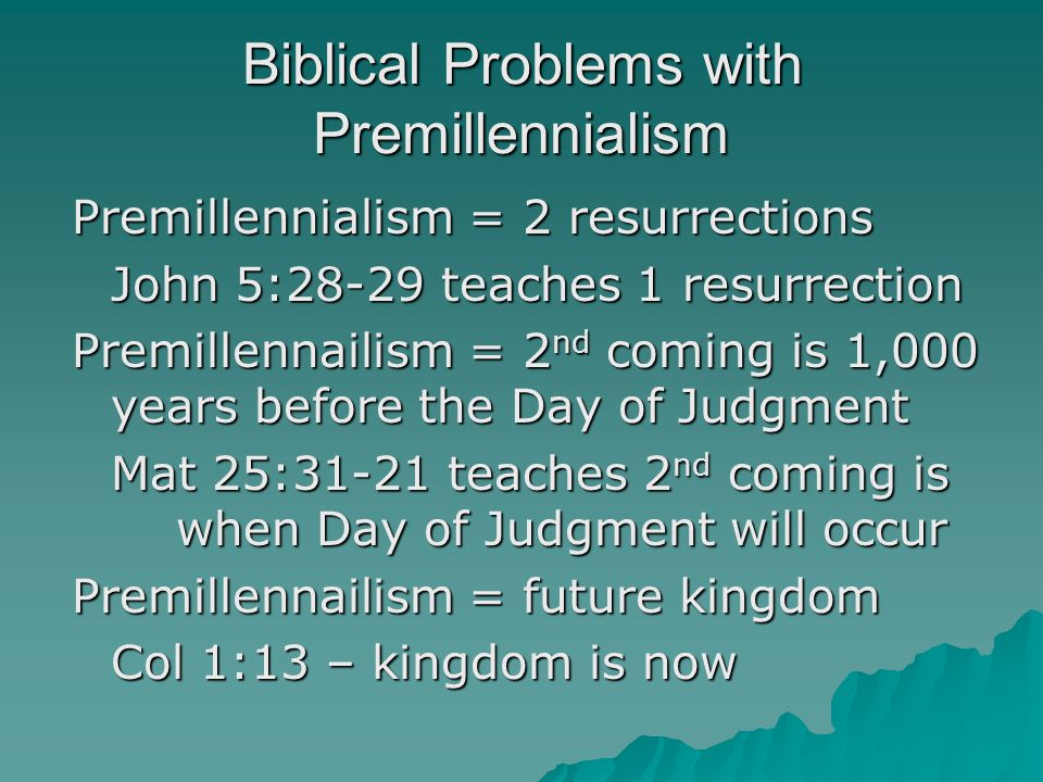 Biblical Problems with Premillennialism