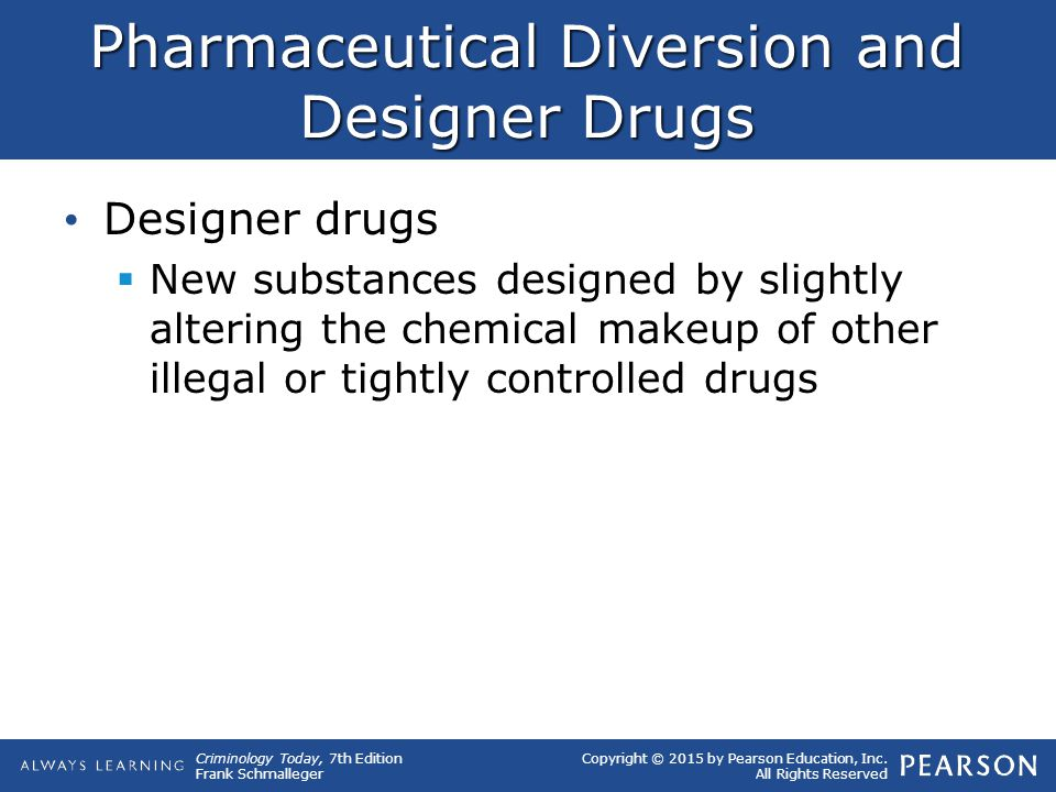 Pharmaceutical Diversion and Designer Drugs