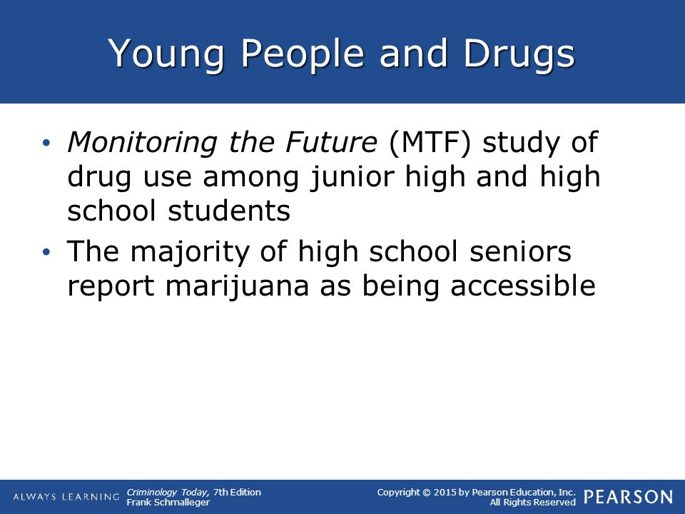 Young People and Drugs Monitoring the Future (MTF) study of drug use among junior high and high school students.