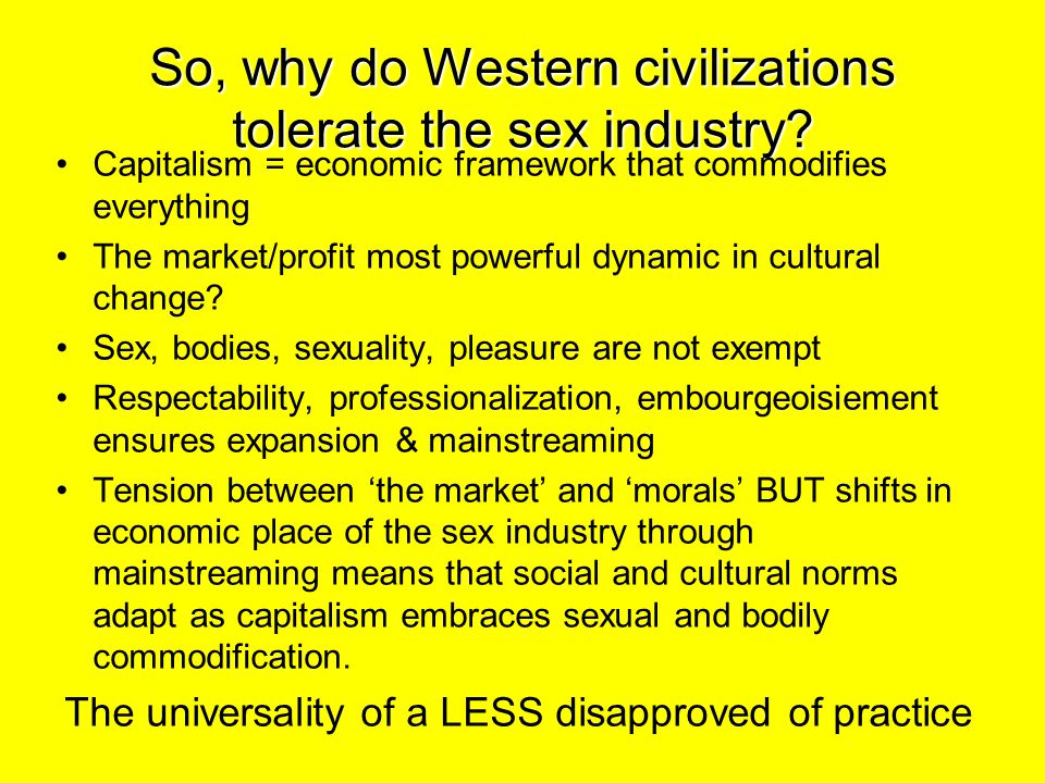 So, why do Western civilizations tolerate the sex industry