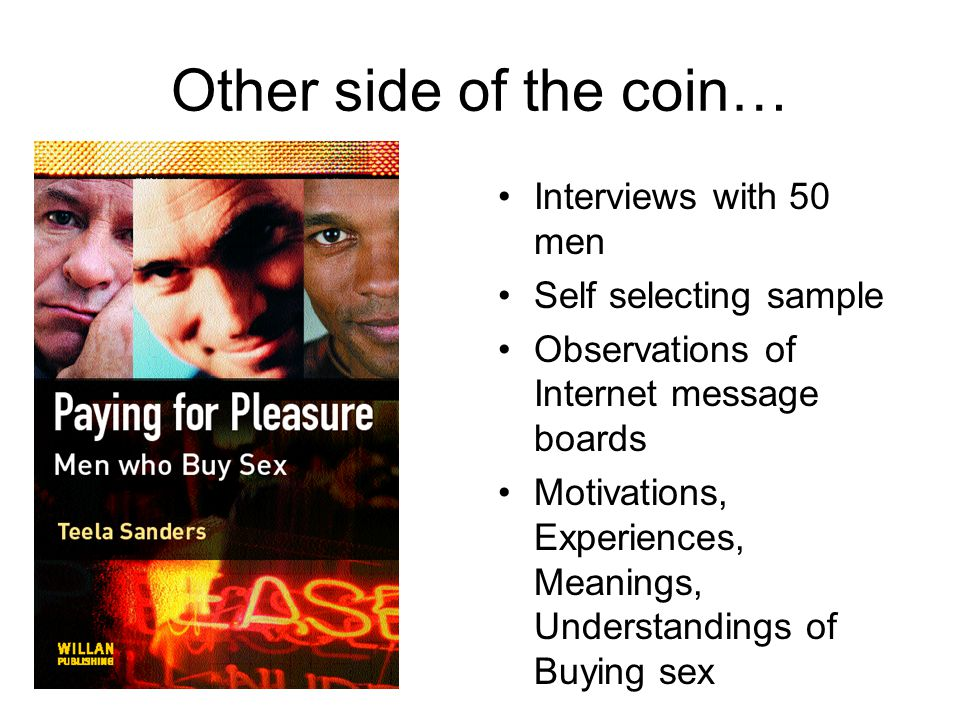 Other side of the coin… Interviews with 50 men Self selecting sample