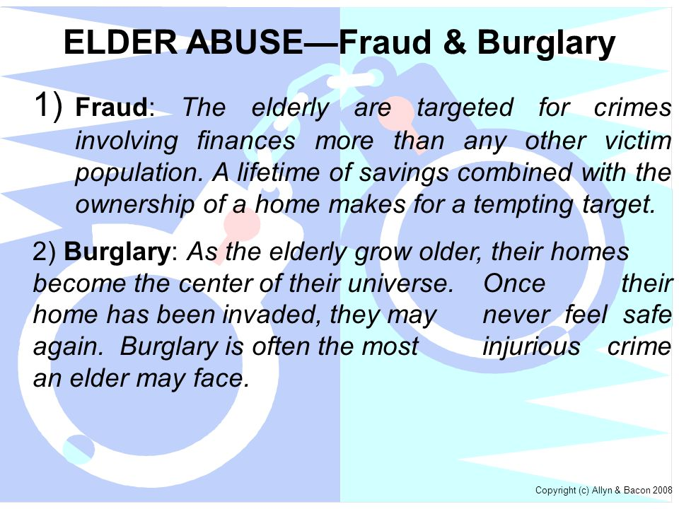 ELDER ABUSE—Fraud & Burglary