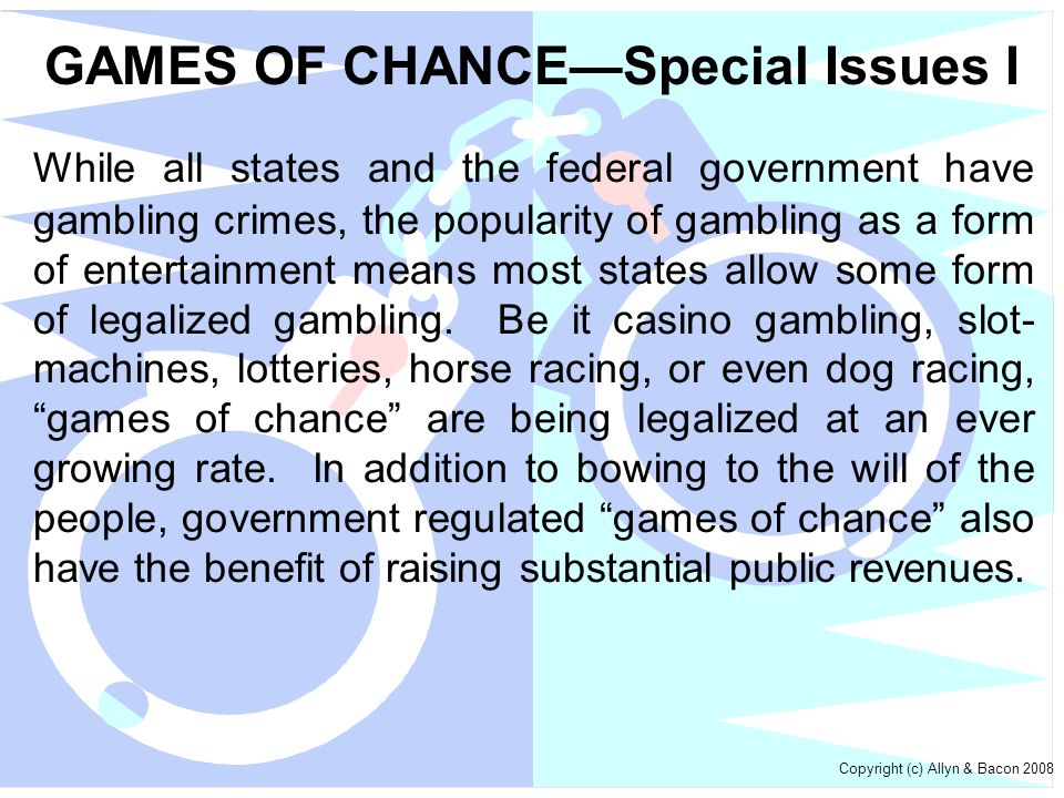 GAMES OF CHANCE—Special Issues I