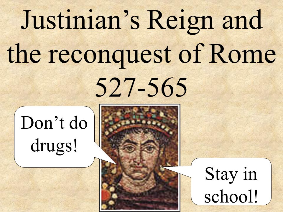 Justinian's Reign and the reconquest of Rome 527-565