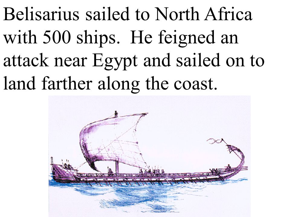 Belisarius sailed to North Africa with 500 ships