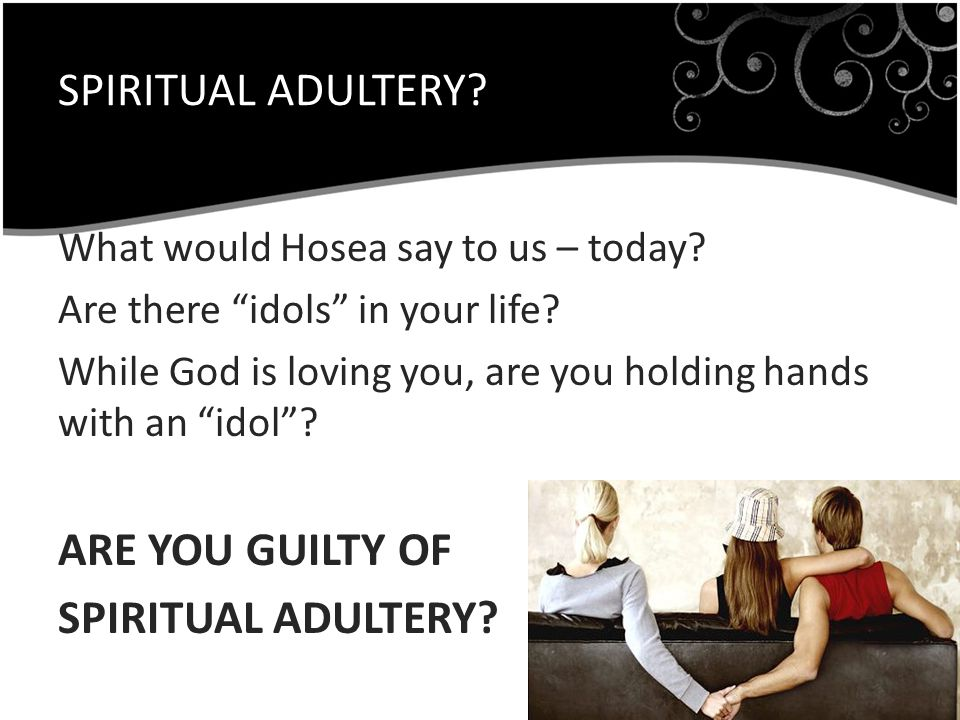 SPIRITUAL ADULTERY ARE YOU GUILTY OF SPIRITUAL ADULTERY