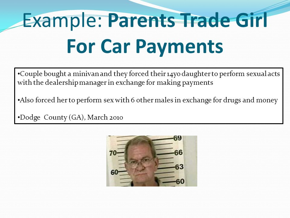 Example: Parents Trade Girl For Car Payments