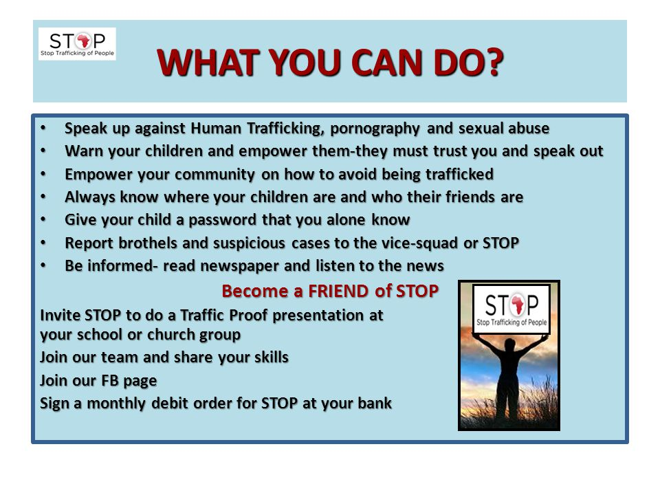 WHAT YOU CAN DO Become a FRIEND of STOP