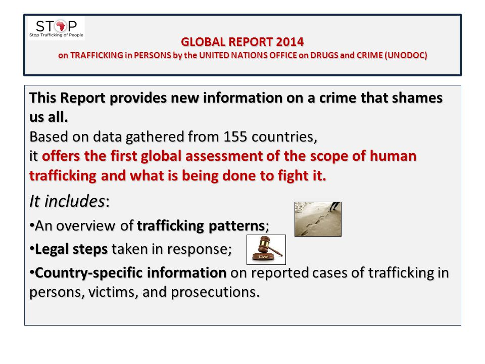 GLOBAL REPORT 2014 on TRAFFICKING in PERSONS by the UNITED NATIONS OFFICE on DRUGS and CRIME (UNODOC)
