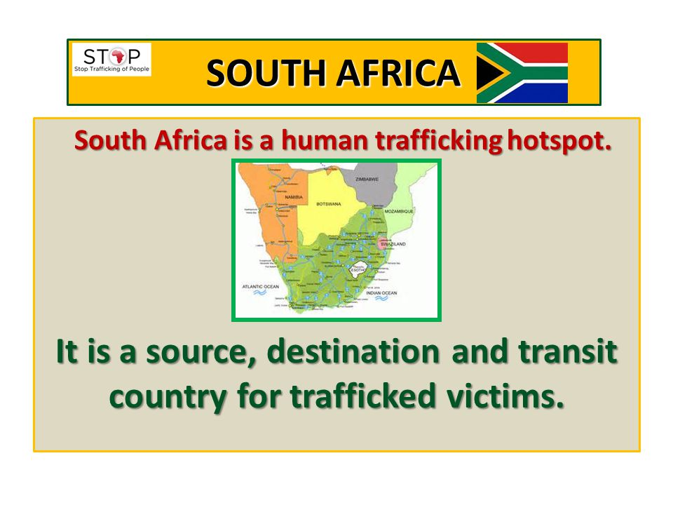 South Africa is a human trafficking hotspot.
