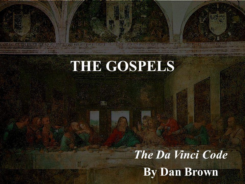 THE GOSPELS The Da Vinci Code By Dan Brown