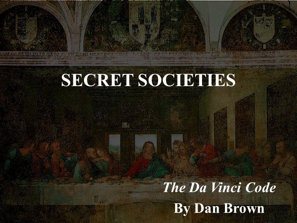 SECRET SOCIETIES The Da Vinci Code By Dan Brown