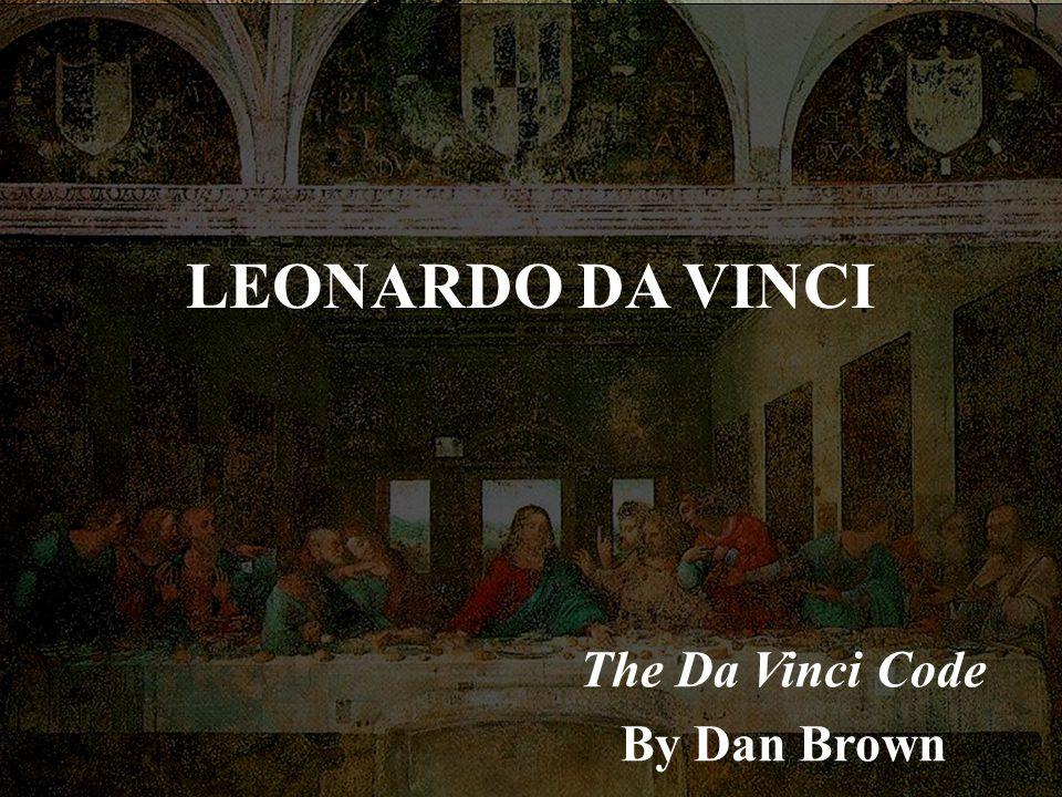 LEONARDO DA VINCI The Da Vinci Code By Dan Brown