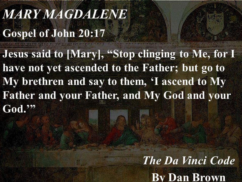 MARY MAGDALENE The Da Vinci Code By Dan Brown Gospel of John 20:17