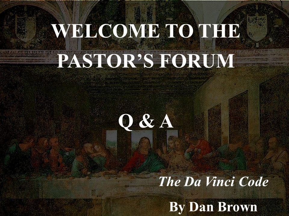 WELCOME TO THE PASTOR'S FORUM Q & A