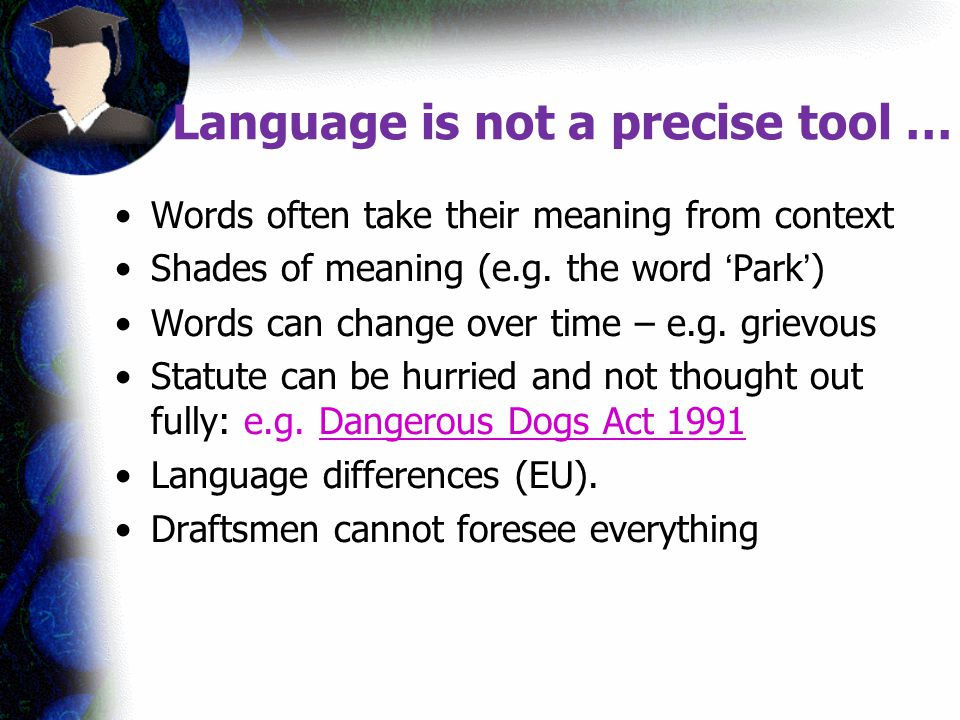 Language is not a precise tool …