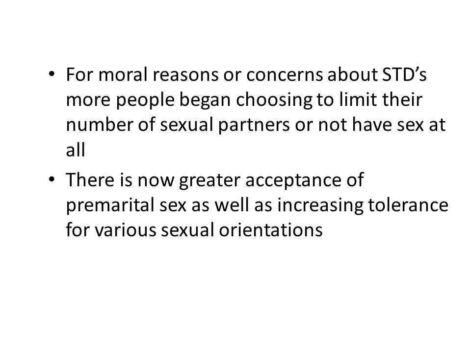 For moral reasons or concerns about STD's more people began choosing to limit their number of sexual partners or not have sex at all