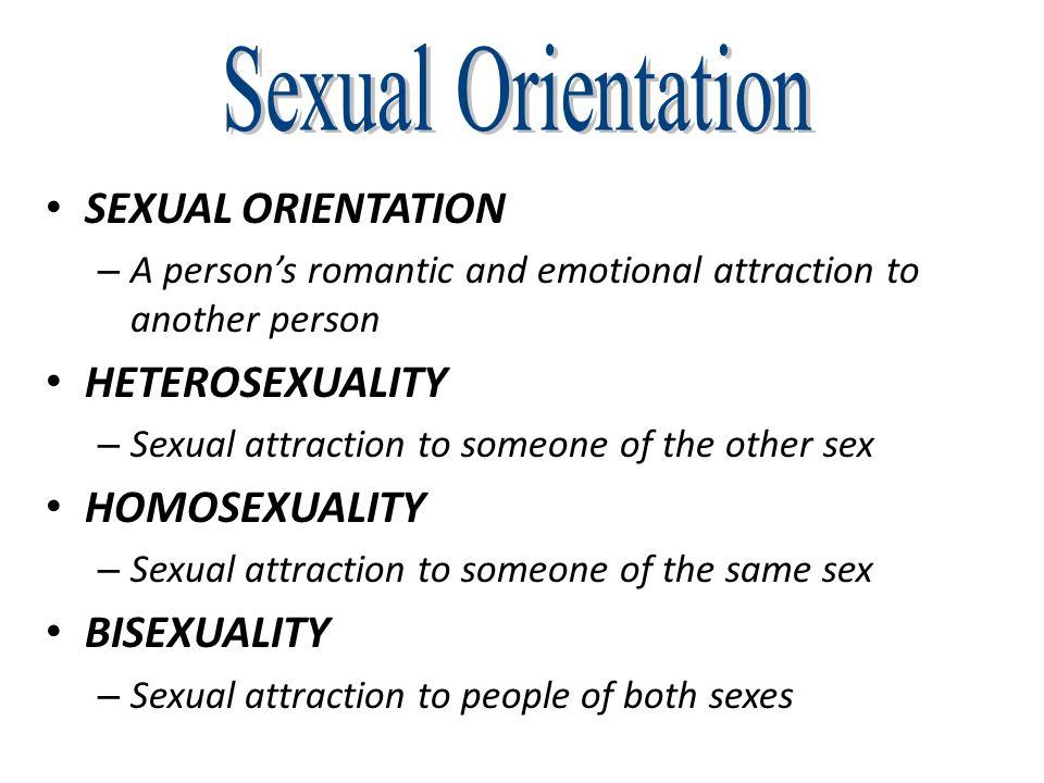 Sexual Orientation SEXUAL ORIENTATION HETEROSEXUALITY HOMOSEXUALITY