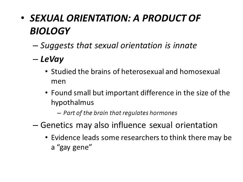 SEXUAL ORIENTATION: A PRODUCT OF BIOLOGY
