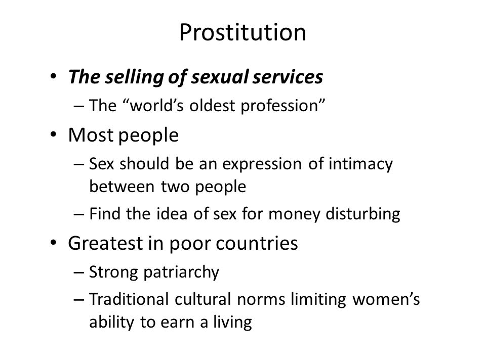 Prostitution The selling of sexual services Most people