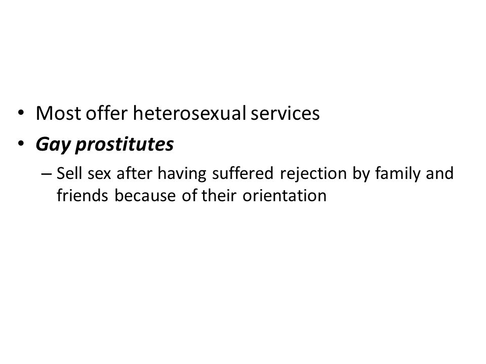 Most offer heterosexual services Gay prostitutes
