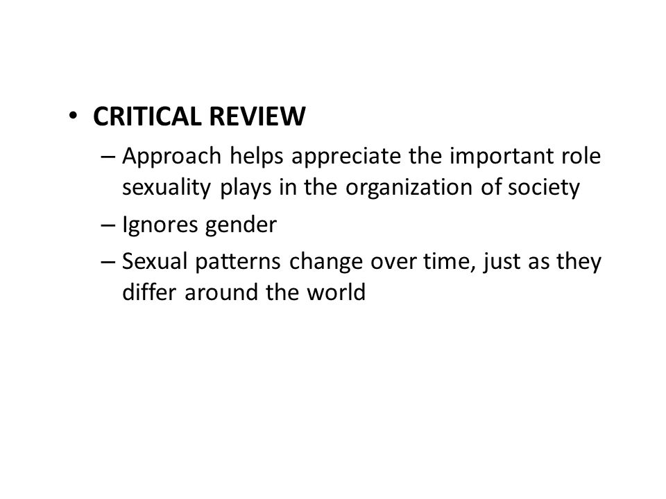 CRITICAL REVIEW Approach helps appreciate the important role sexuality plays in the organization of society.