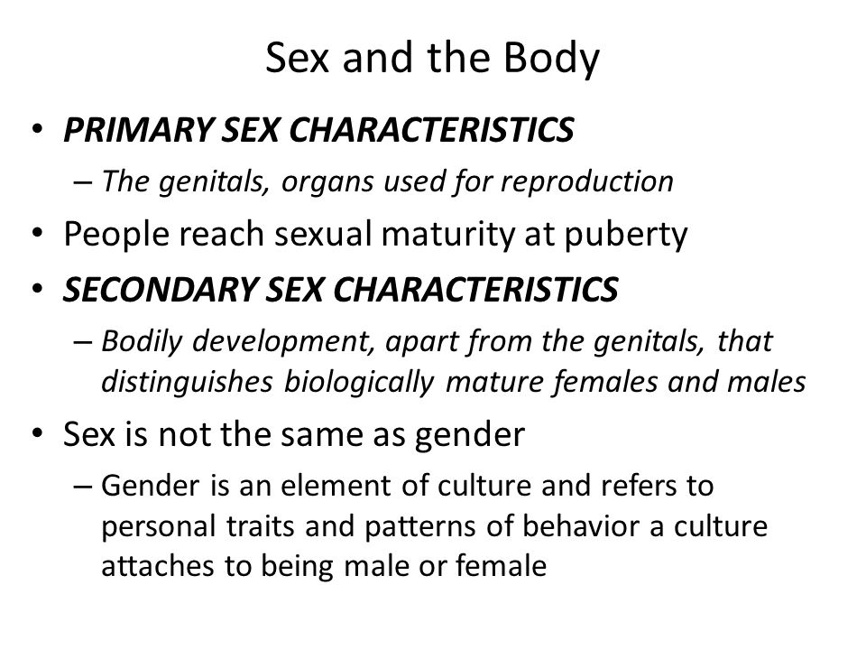 Sex and the Body PRIMARY SEX CHARACTERISTICS
