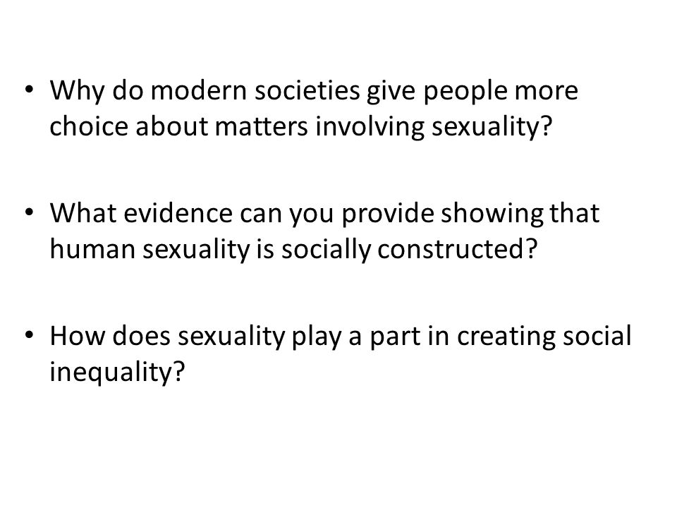 Why do modern societies give people more choice about matters involving sexuality