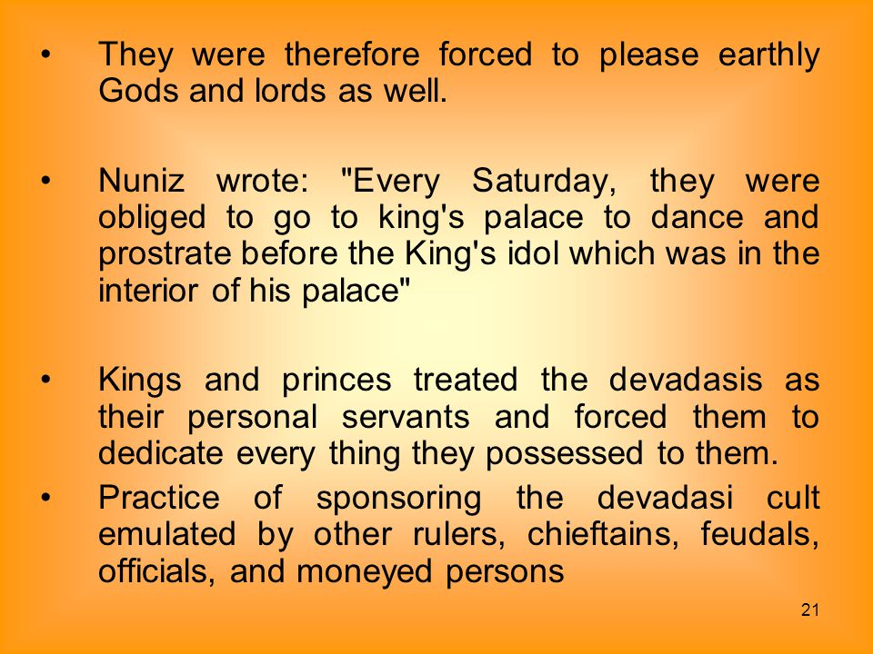They were therefore forced to please earthly Gods and lords as well.