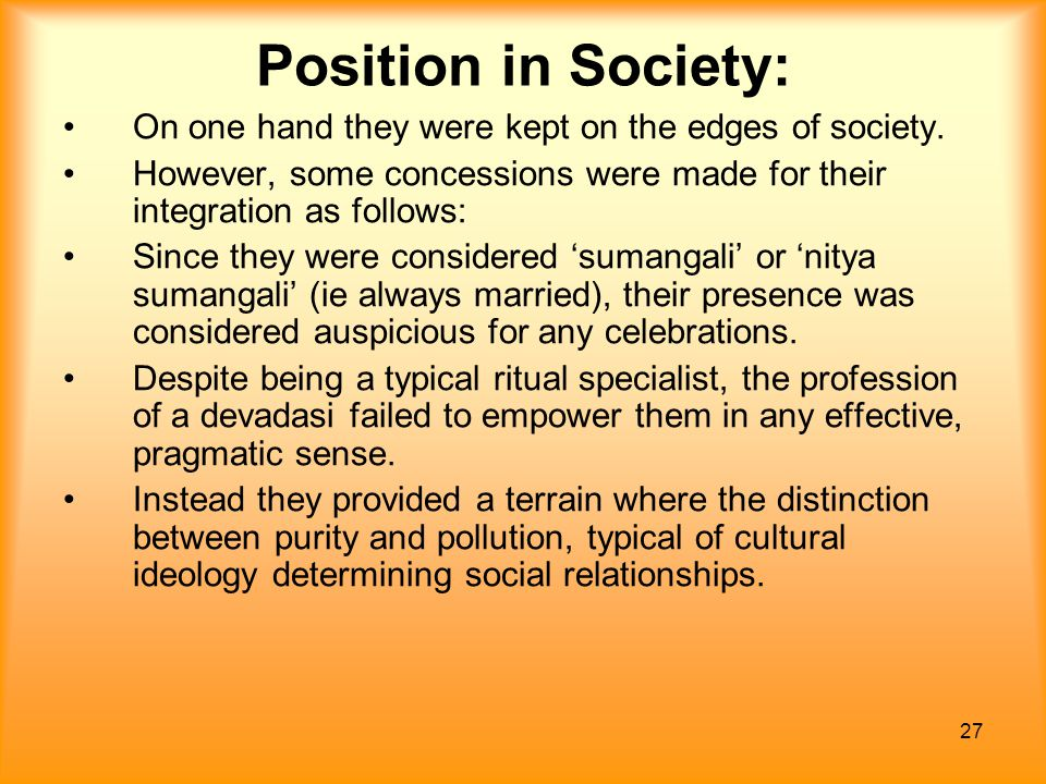 Position in Society: On one hand they were kept on the edges of society. However, some concessions were made for their integration as follows:
