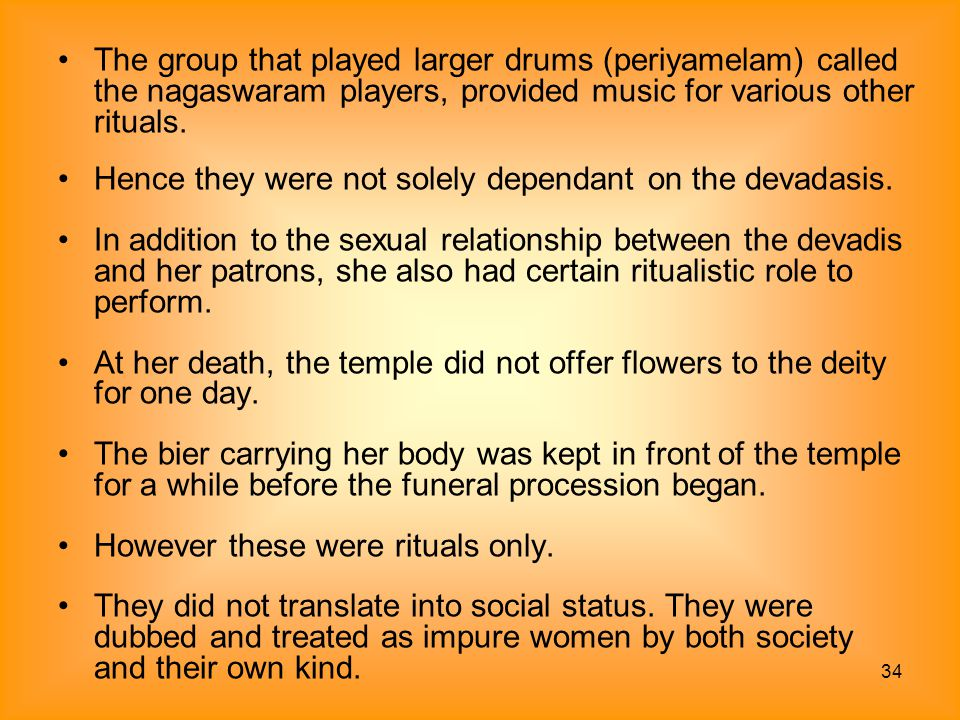 The group that played larger drums (periyamelam) called the nagaswaram players, provided music for various other rituals.