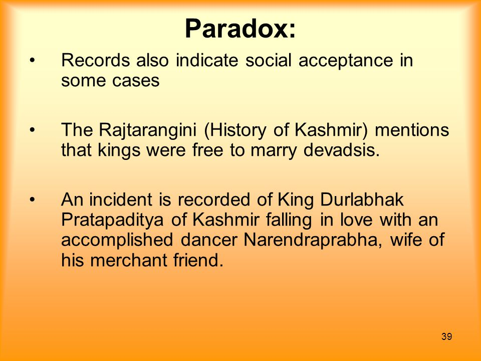 Paradox: Records also indicate social acceptance in some cases