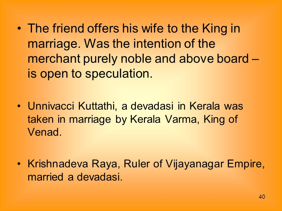 The friend offers his wife to the King in marriage