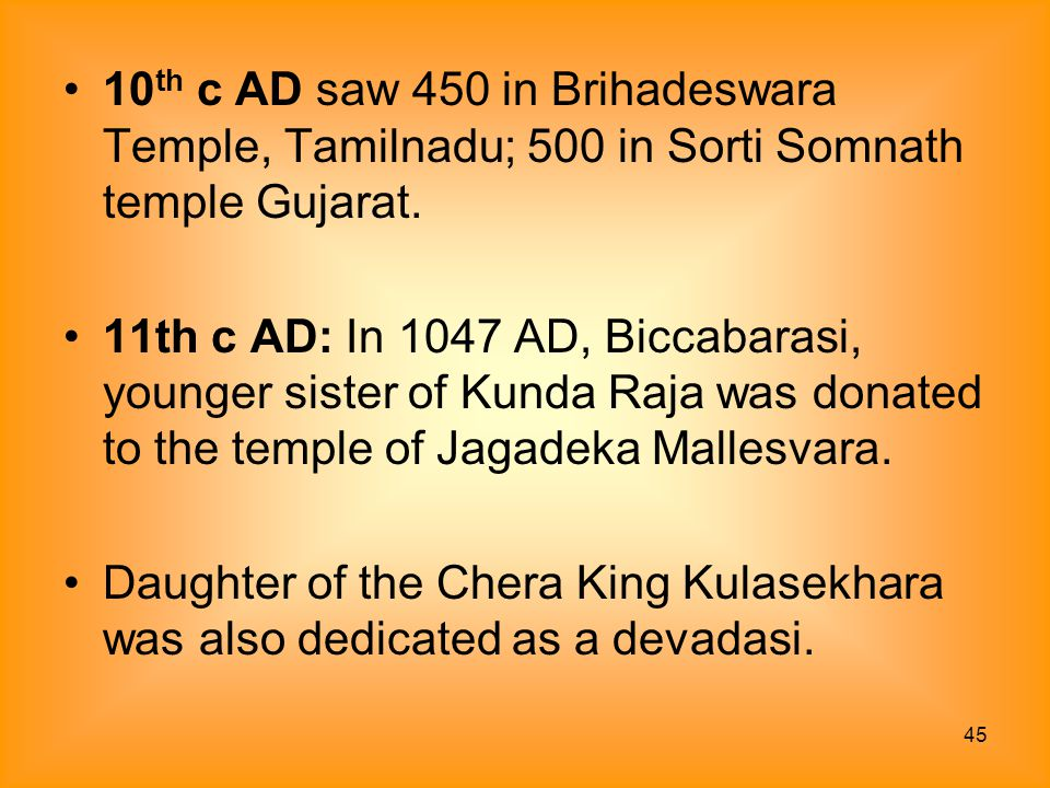 10th c AD saw 450 in Brihadeswara Temple, Tamilnadu; 500 in Sorti Somnath temple Gujarat.