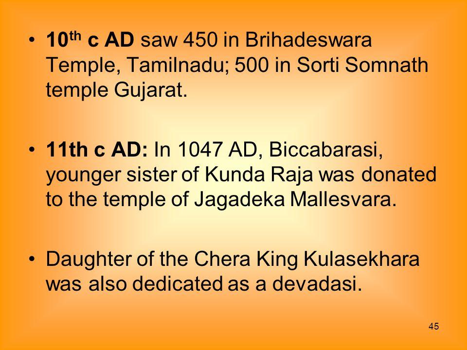 10th c AD saw 450 in Brihadeswara Temple, Tamilnadu; 500 in Sorti Somnath temple Gujarat.
