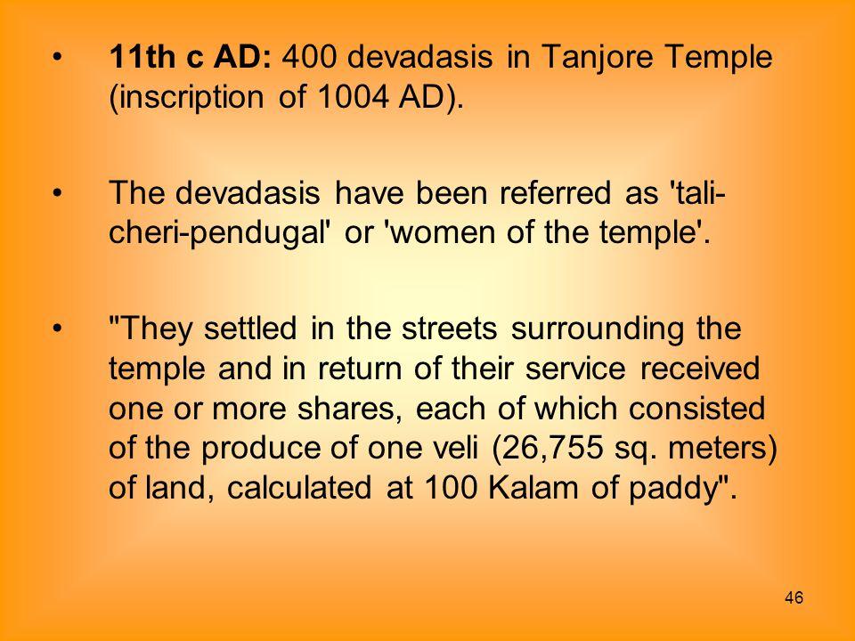 11th c AD: 400 devadasis in Tanjore Temple (inscription of 1004 AD).