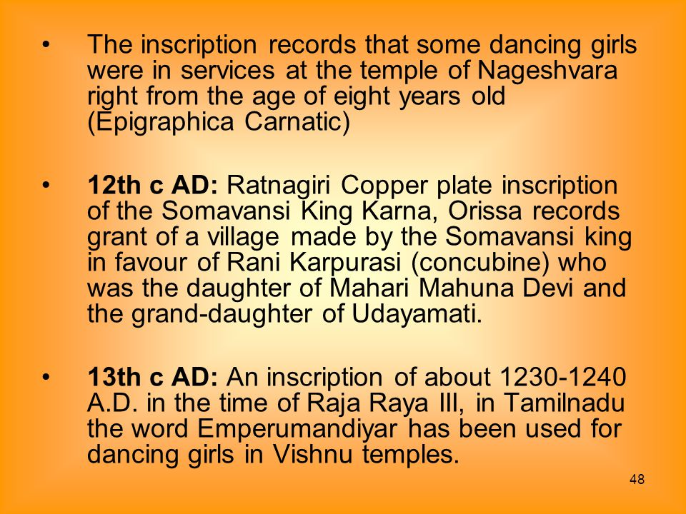 The inscription records that some dancing girls were in services at the temple of Nageshvara right from the age of eight years old (Epigraphica Carnatic)