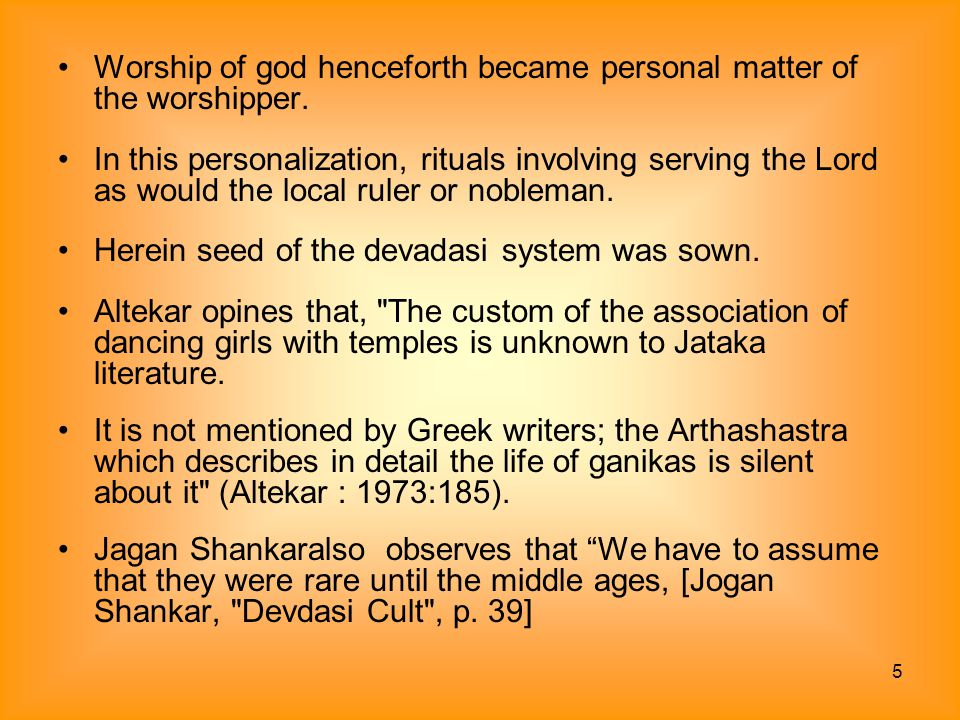 Worship of god henceforth became personal matter of the worshipper.