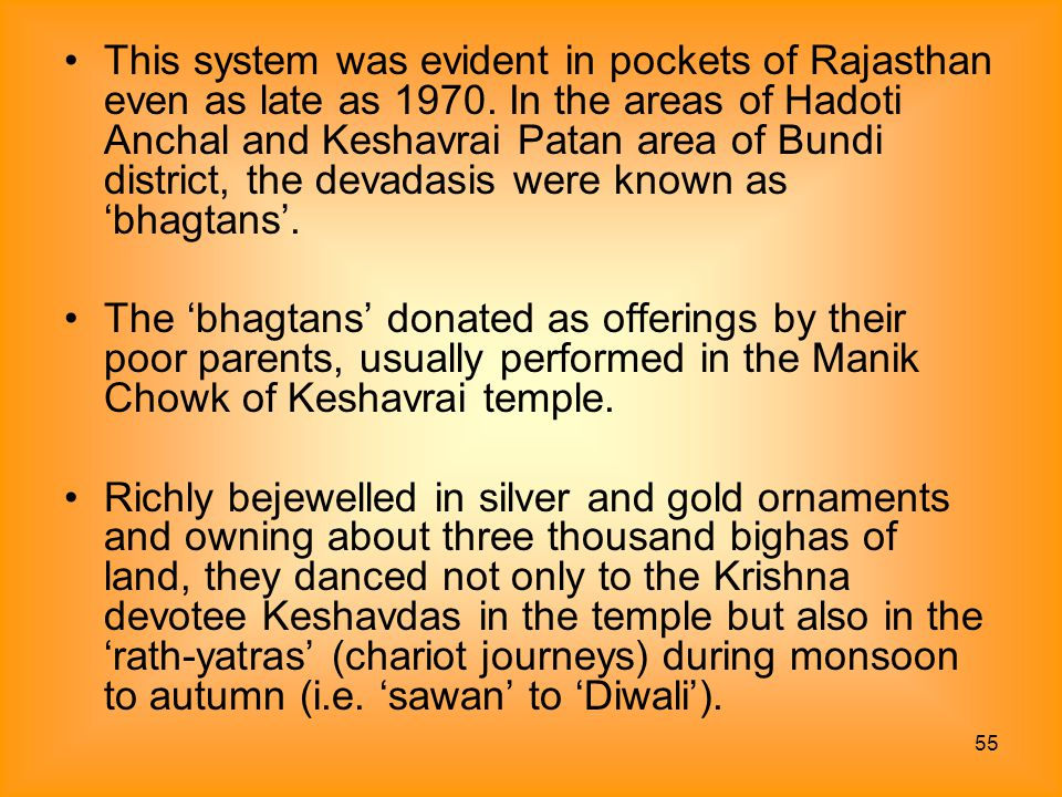 This system was evident in pockets of Rajasthan even as late as 1970