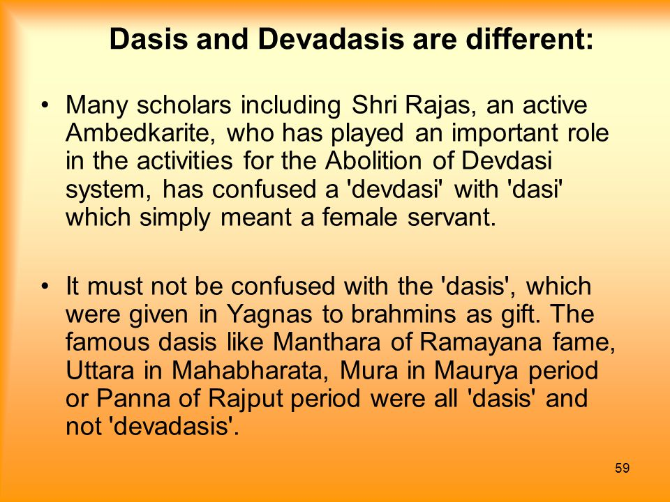 Dasis and Devadasis are different: