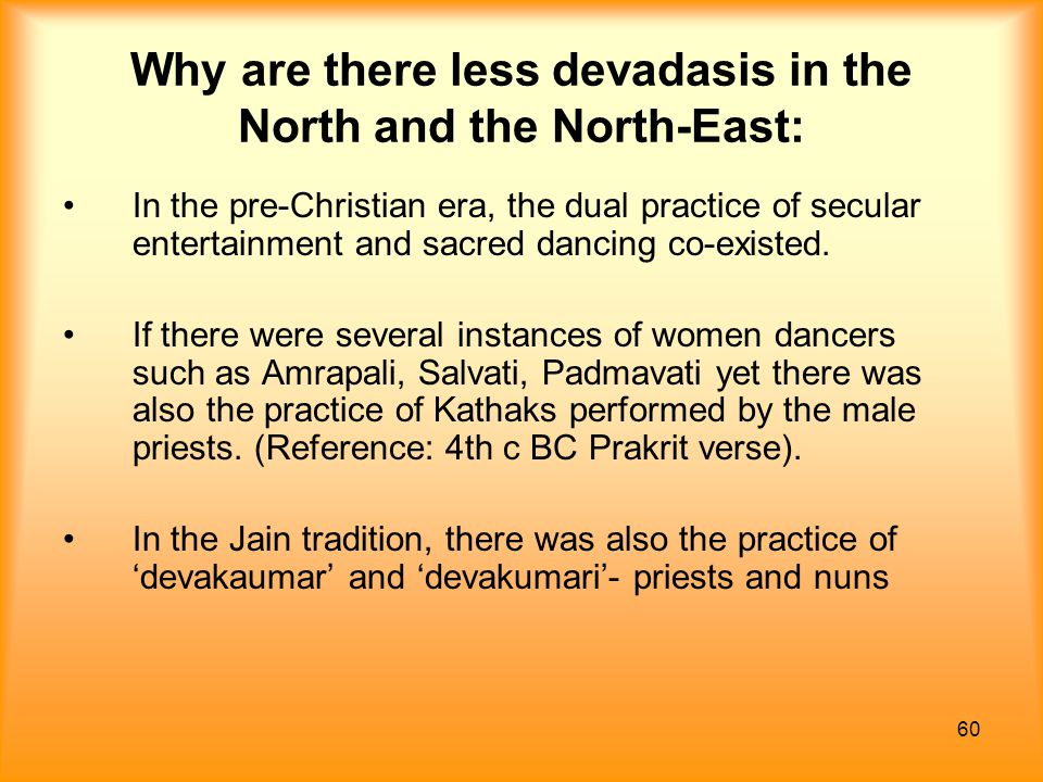 Why are there less devadasis in the North and the North-East: