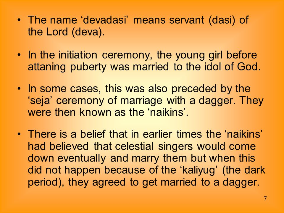 The name 'devadasi' means servant (dasi) of the Lord (deva).