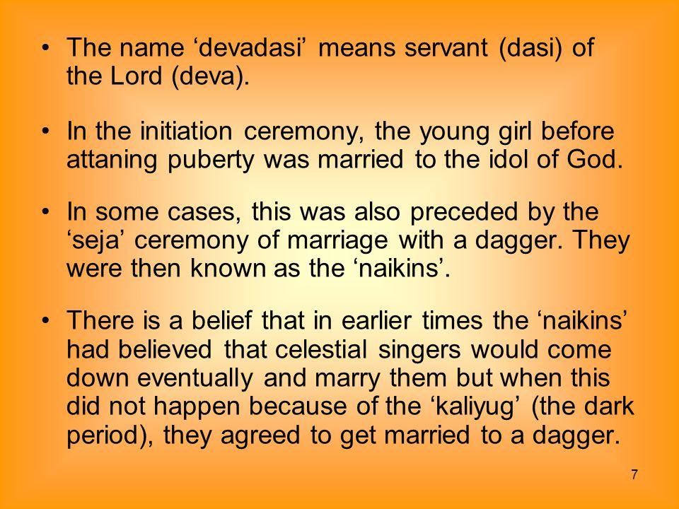 The name 'devadasi' means servant (dasi) of the Lord (deva).