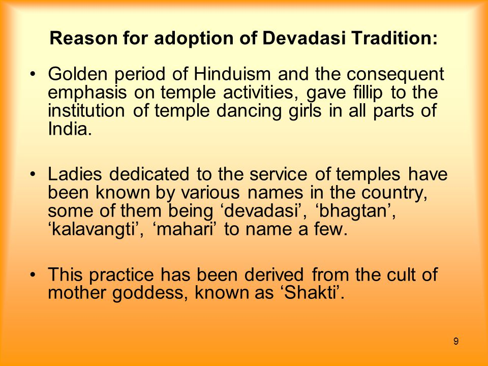 Reason for adoption of Devadasi Tradition: