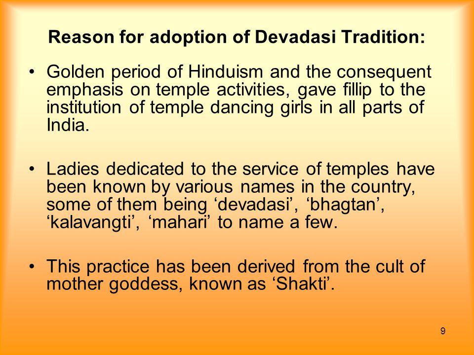 Reason for adoption of Devadasi Tradition:
